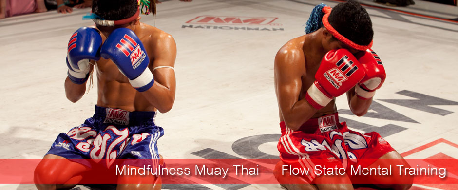 Mindfulness Muay Thai  Flow State Mental Training