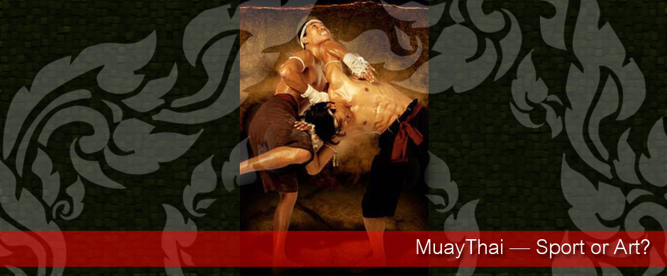 MuayThai  Sport or Art?