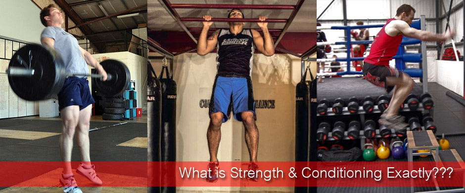 What is Strength & Conditioning Exactly???