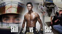 Skill vs Strength & Conditioning