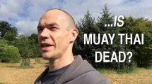 Is Muay Thai Dead?
