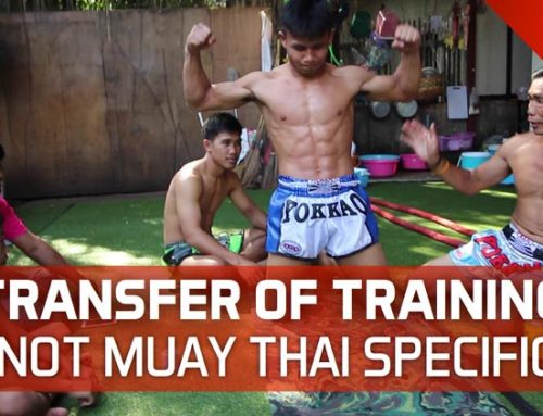 PRIORITISE TRANSFER OF TRAINING NOT MUAY THAI SPECIFIC EXERCISE