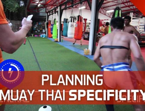 PLANNING MUAY THAI SPECIFICITY – WHAT GOES WHERE IN YOUR TRAINING