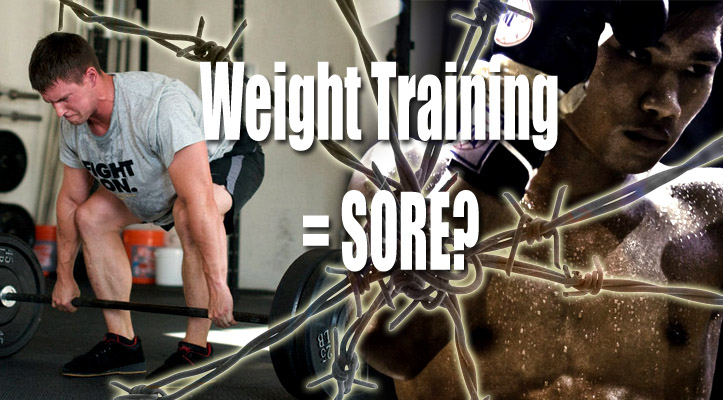 Weight training makes you sore?