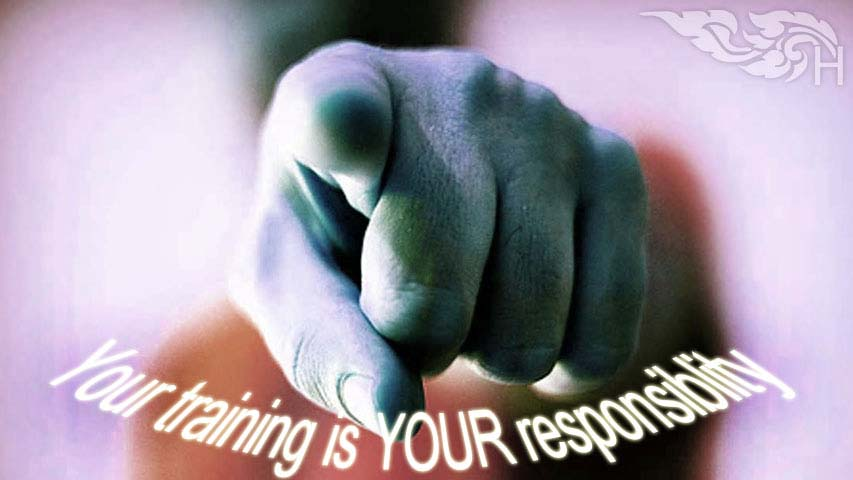 Your training is your responsibility