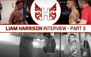 Liam Harrison Interview Part 3