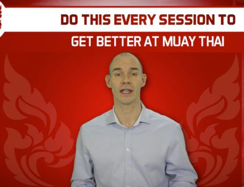 DO THIS EVERY SESSION TO GET BETTER AT MUAY THAI