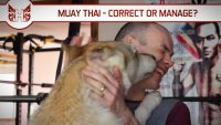 Muay Thai – Correct or Manage?