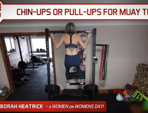 WHAT'S BEST FOR MUAY THAI, CHIN-UPS OR PULL-UPS?