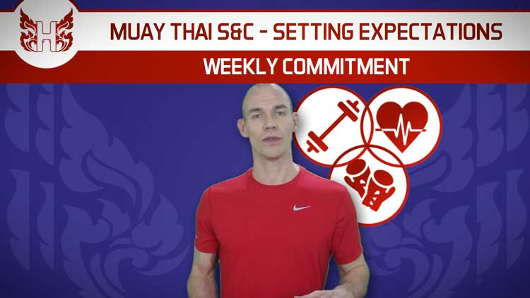Weekly Commitment – Setting Expectations For Muay Thai Strength and Conditioning