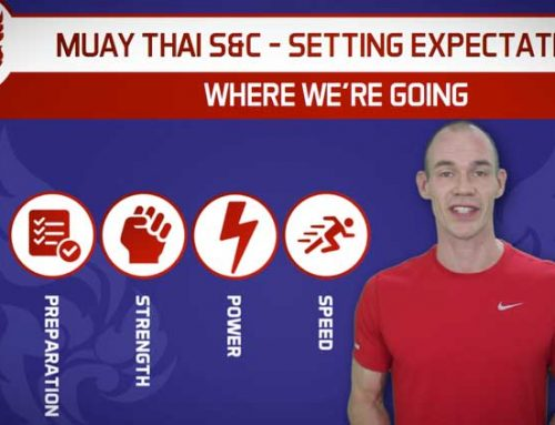 WHERE WE ARE GOING – SETTING EXPECTATIONS FOR MUAY THAI STRENGTH AND CONDITIONING