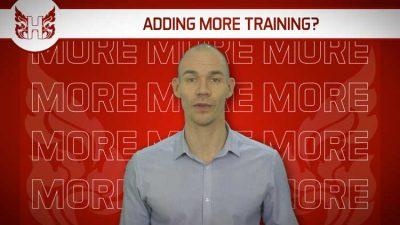 Adding more training?