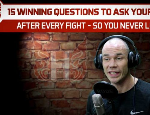 15 WINNING QUESTIONS TO ASK YOURSELF AFTER EVERY FIGHT (SO YOU NEVER LOSE)!
