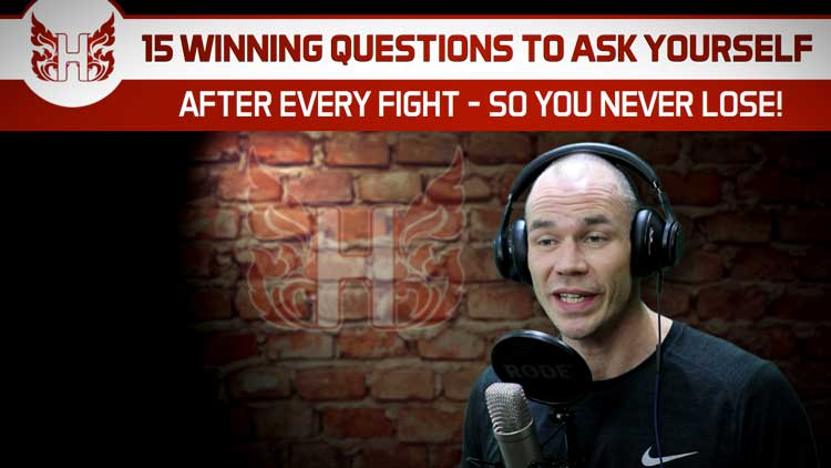 15 Winning Questions To Ask Yourself After Every Fight So You Never Lose