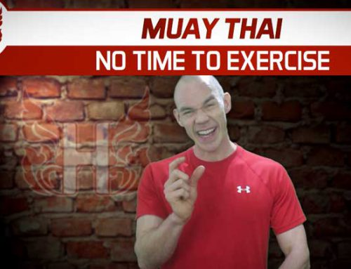 MUAY THAI – NO TIME TO EXERCISE