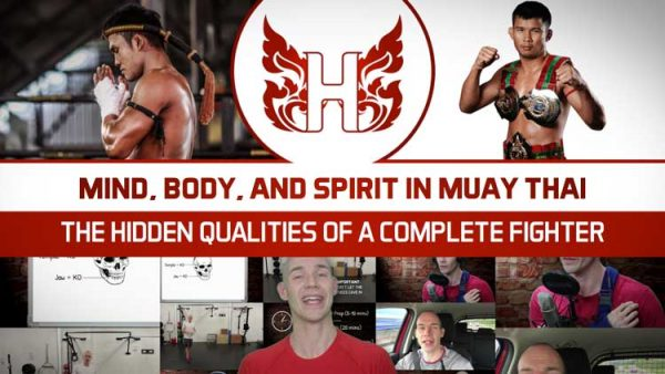 Mind body and spirit in Muay Thai – The hidden qualities of a complete fighter