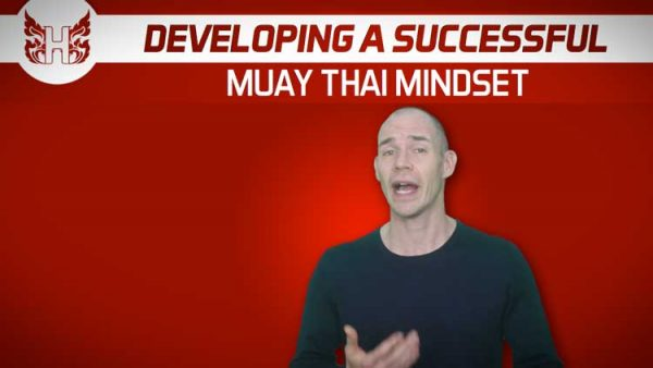 Developing a successful Muay Thai mindset