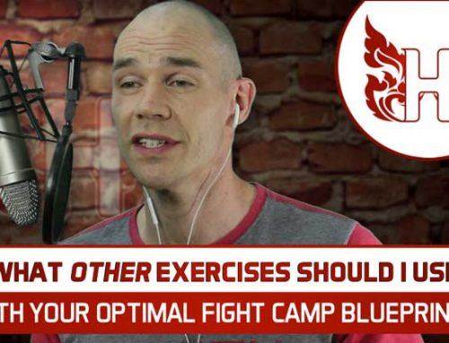 What Other Exercises Should I Use With Your Optimal Fight Camp Blueprint?