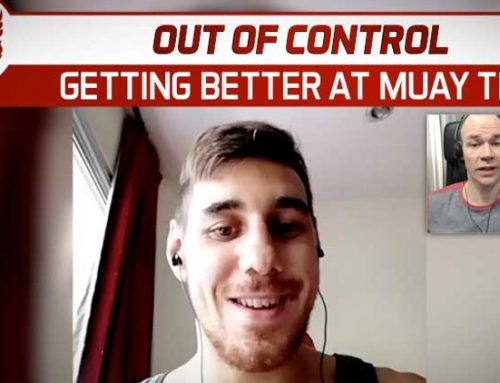 OUT OF CONTROL – GET BETTER AT MUAY THAI