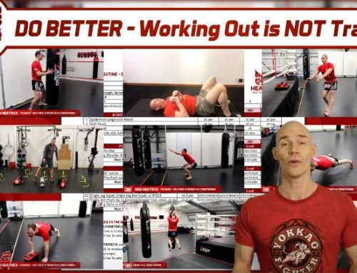 DO BETTER – Working Out is NOT Training