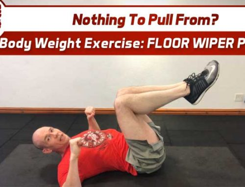 Nothing To Pull From? Body Weight Exercise – Floor Wiper Press