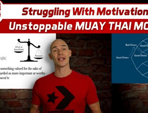 Struggling With Motivation? UNSTOPPABLE Muay Thai Mojo