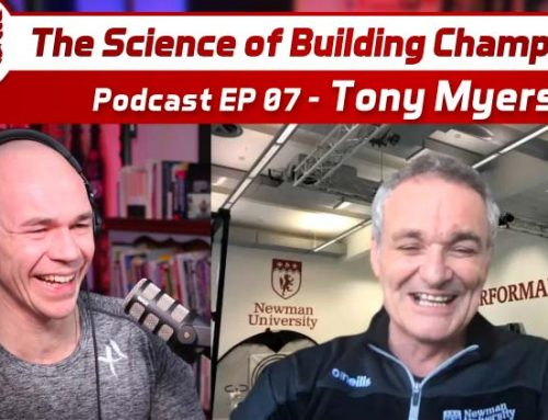 Tony Myers – The Science of Building Champions Podcast