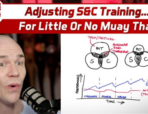 Adjusting Strength and Conditioning Training For Little or No Muay Thai!
