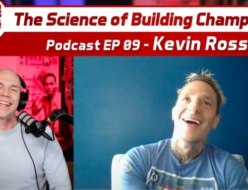 Kevin Ross – The Science of Building Champions Podcast