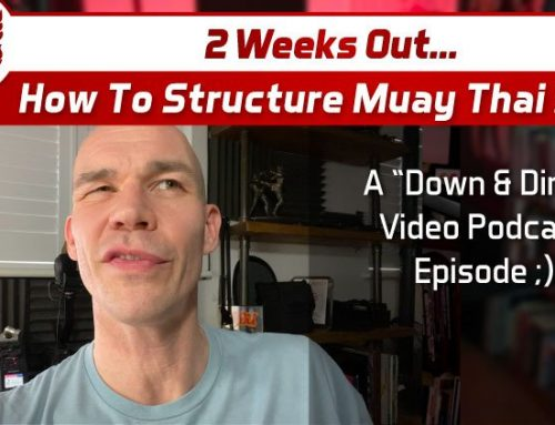 2 Weeks Out – How To Structure Muay Thai S&C