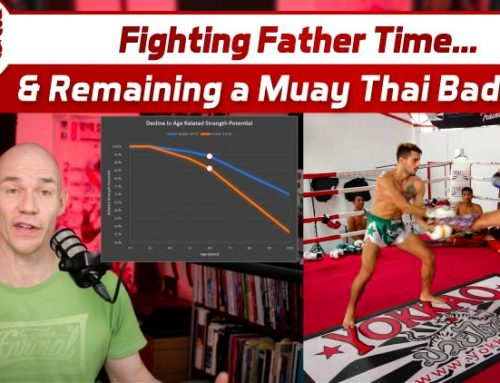 Fighting Father Time & Remaining a Muay Thai Badass!